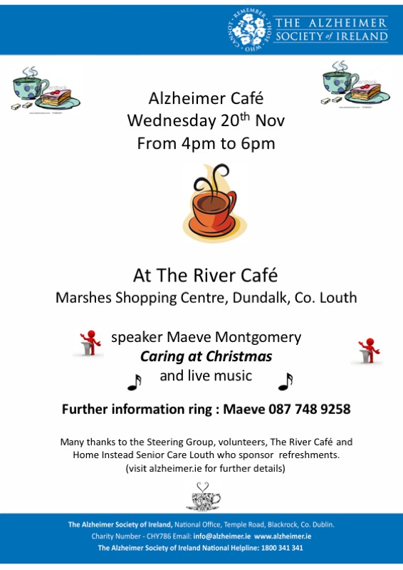 Dundalk Alzheimer Café, Wednesday 20th November 19, From 4pm to 6pm. At River Cafe, Marshes Shopping Centre, Dundalk, Co. Louth.